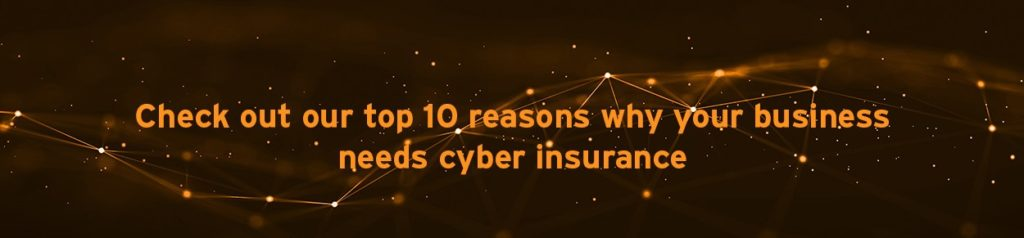 10 reasons why you should consider cyber insurance